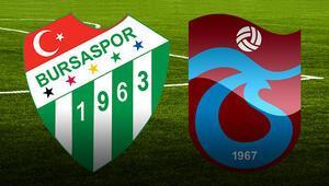 Bursaspor Trabzonspor maçı ne zaman saat kaçta hangi kanalda İlk 11 detayları