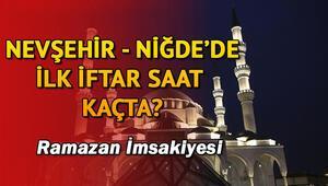 Nevşehir ve Niğde'de ilk iftar saat kaçta 2018 Nevşehir ve Niğde iftar saatleri