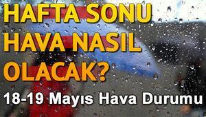 İstanbulda hafta sonu hava nasıl olacak İşte Ankara, İzmir ve tüm illerin hava durumu tahmini