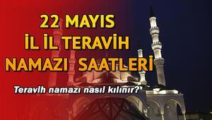 Teravih namazı bugün saat kaçta kılınacak 22 Mayıs teravih namazı saatleri