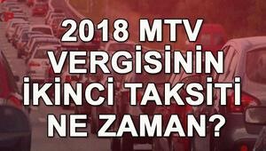 MTV ödemelerinin ikinci taksiti ne zaman yapılacak (2018 - MTV ödemeleri)