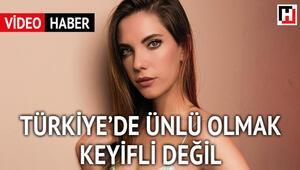Türkiye'de ünlü olmak keyifli değil