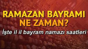 Bayram namazı saat kaçta kılınacak Ramazan Bayramı ne zaman