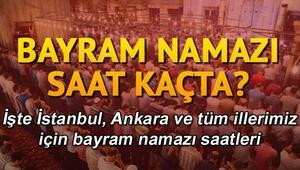 İstanbul ve Ankarada Ramazan bayramı namazı saat kaçta İl il bayram namazı saatleri
