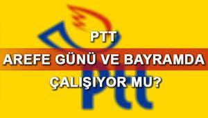 PTT bugün (arefe günü) ve bayramda açık olacak mı İşte 15 haziran PTT çalışma programı