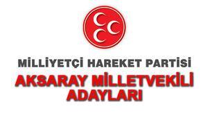 Aksaray MHP milletvekili adayları kimdir 2018 MHP adayları