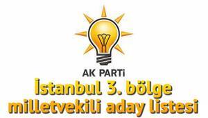 Ak Parti İstanbul 3. bölge milletvekili adayları kimler