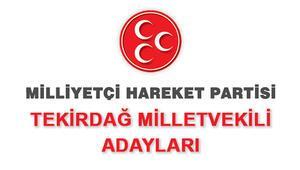 MHP Tekirdağ Milletvekili Adayları kimler 2018 MHP Tekirdağ Adayları