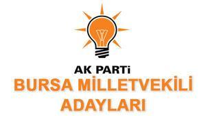 Bursa AK Parti Milletvekili adayları kimlerdir Bursa AK Parti adayları
