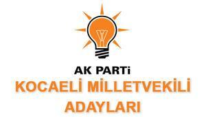 Kocaeli AK Parti Milletvekili Adayları kimler 2018 AK Parti Kocaeli Adayları