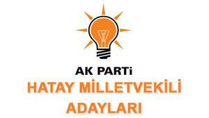 AK Parti Hatay Milletvekili Adayları kimler 2018 AK Parti Hatay Adayları