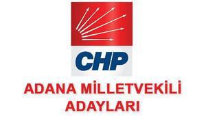 CHP Adana Milletvekili Adayları kimler 2018 CHP Adana Adayları