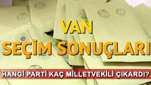 Van seçim sonuçları 24 Haziran.. Van milletvekili listesi