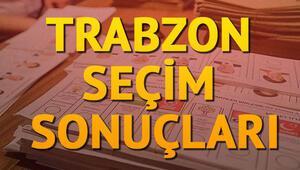 Trabzon seçim sonuçları nasıl sona erdi İşte Trabzon seçim sonuçları