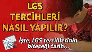 LGS tercih işlemleri devam ediyor | LGS tercihleri için son gün ne zaman