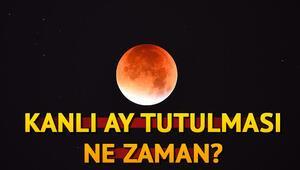 Kanlı Ay tutulması nerelerden izlenebilir Kanlı Ay tutulması ne zaman