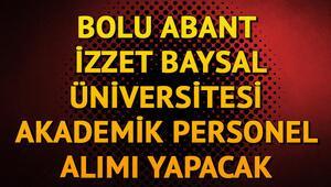 Bolu Abant İzzet Baysal Üniversitesi akademik personel alımı yapacak