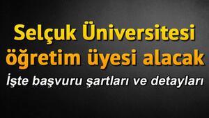 Selçuk Üniversitesi öğretim üyesi alacağını duyurdu