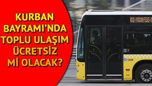 Kurban Bayramında İETT otobüsleri, metro ve vapurlar ücretsiz mi