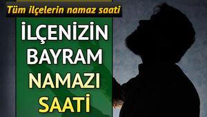Malatya Kayseri ve Sivas bayram namazı saati Bayram namazı saat kaçta