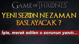 Game Of Thrones yeni sezon ne zaman başlayacak Game Of Thrones 8. sezon yayın tarihi belli oldu mu