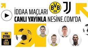 Dortmund ve Juventusun lig maçları CANLI Önce oyna, sonra izle...