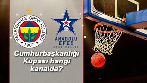 Fenerbahçe Anadolu Efes Cumhurbaşkanlığı Kupası maçı hangi kanalda saat kaçta