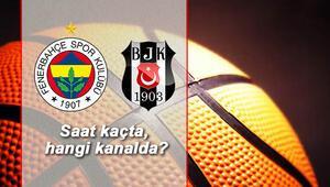 Fenerbahçe Beşiktaş SJ basket maçı ne zaman saat kaçta hangi kanalda