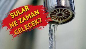 Sular ne zaman gelecek 9 Ekim su kesintisi