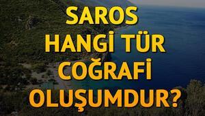 Saros hangi tür coğrafi oluşumdur