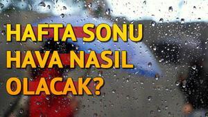 İstanbulda hafta sonu hava durumu nasıl olacak İşte MGMden gelen ilk tahminler