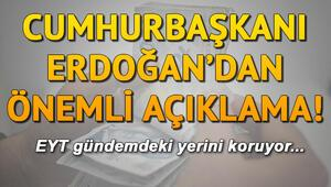 Emeklilikte yaşa takılanlar (EYT) için son durum ne Cumhurbaşkanı Erdoğandan EYT açıklaması