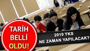 2019 YKS ne zaman yapılacak TYT ve AYT sınavları ne zaman