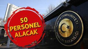 Dışişleri Bakanlığı 50 personel alımı yapacak İşte başvuru şartları