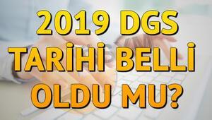 2019 DGS ne zaman yapılacak Tarih belli oldu mu