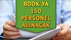 BDDKya 150 personel alımı yapılacak… İşte başvuru şartları