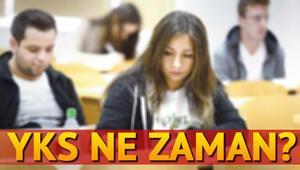 Üniversite sınavı ne zaman YKS tarihi açıklandı