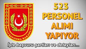 Milli Savunma Bakanlığı 523 personel alımı yapıyor Başvuru nereden yapılır