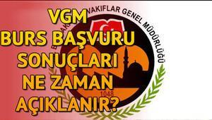 VGM burs başvuru sonuçları ne zaman açıklanacak Tarih belli oldu mu