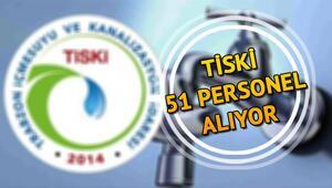 Trabzon TİSKİ 51 personel alımı yapıyor
