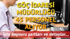 İçişleri Bakanlığı Göç İdaresi Genel Müdürlüğüne 45 personel alıyor