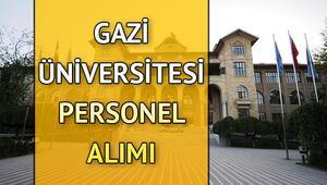 Gazi Üniversitesi 50 akademik personel alımı yapacak... Başvuru şartları neler