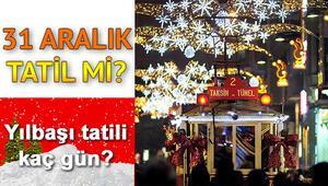 31 Aralık Pazartesi günü okullar ve kamu kurumları tatil mi Yılbaşı tatili kaç gün olacak