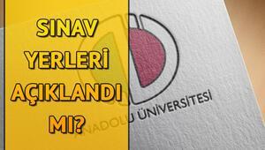 AÖF sınav giriş yerleri Anadolu Üniversitesi tarafından ne zaman açıklanacak