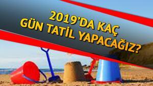 2019'da kaç gün resmi tatil var İşte 2019 yılı tatil takvimi