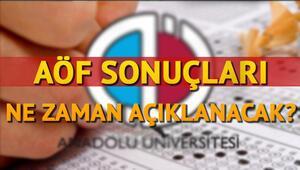 Anadolu Üniversitesi AÖF sonuçları hafta sonu açıklanır mı