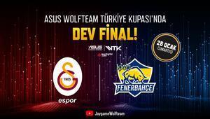 ASUS Wolfteam Türkiye Kupası muhteşem derbiyle final yapacak