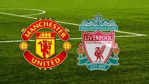 Manchester United Liverpool maçı ne zaman saat kaçta hangi kanalda