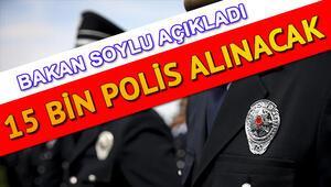 15 bin polis alımı ne zaman yapılacak Bakan Süleyman Soyludan polis adaylarına müjde