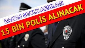 15 bin polis alımı başvuruları ne zaman yapılacak Bakan Soyludan polis alımı müjdesi